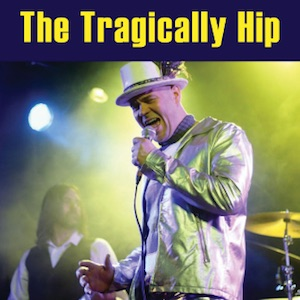 The Tragically Hip – The Hip Show